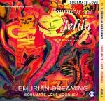 Want Soulmate Love? Lemurian Dreaming - Soulmate Love Journey - Vibrational Healing - Jelila - www.jelila.com