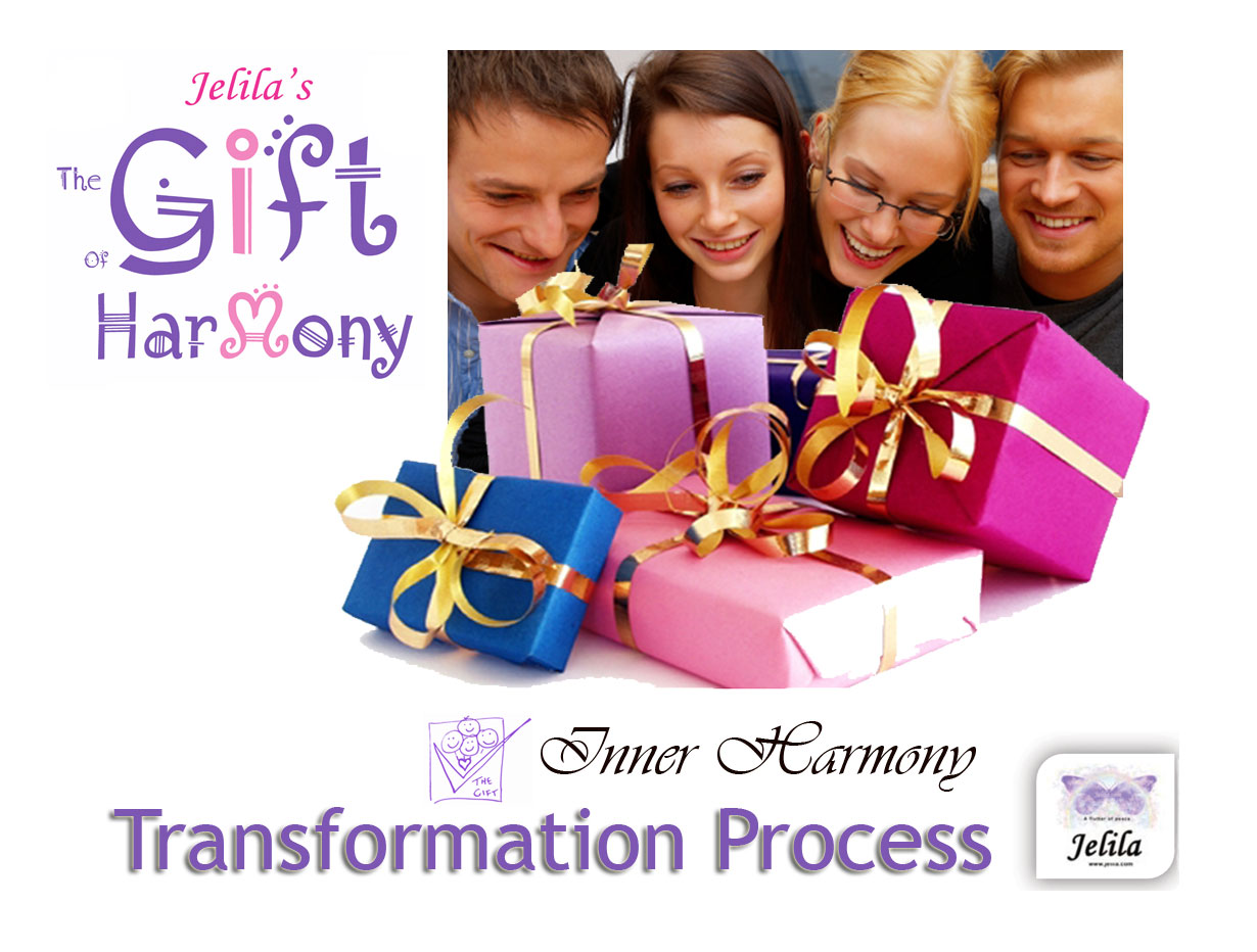 The Gift of Harmony - Radical Transformation by Jelila - www.jelila.com