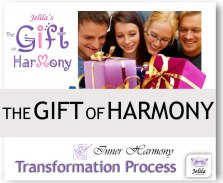 Want to Re-write your Relationship Movie? Radical Transformation Process - The Gift of Harmony with Jelila - www.jelila.com