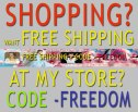 Shopping?  Want Free Shipping?  Shop now at my Store FREEDOM Code Limited Period Only - www.jelila.com