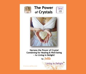 The Power of Crystals Book - Jelila's simple yet powerful healing ways with Crystals - www.jelila.com