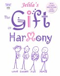 The Gift of Harmony - the book I wish I'd had - discover 4 key parts of yourself - www.jelila.com