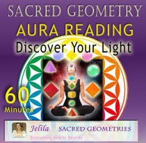 Is your Aura Positive?  What Sacred Shapes are in your Chakras? Aura Reading and Healing with Jelila - www.jelila.com