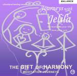 The Gift of Harmony Meditations by Jelila - www.jelila.com