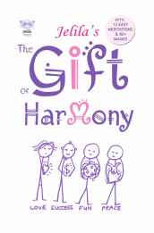 The Gift of Harmony Amazon version - includes the Limitless Orgasm practise and how-to guide - www.jelila.com