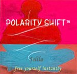 Polarity Shift TM simple process by Jelila - free yourself instantly