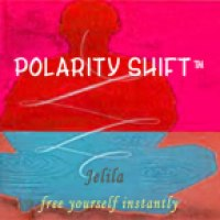 Polarity Shift™, Judgement Release Process™- Free Yourself Instantly